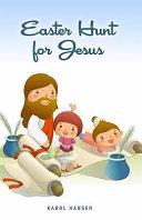 An Easter Hunt for Jesus