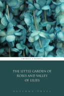 The Little Garden of Roses and Valley of Lilies ebook