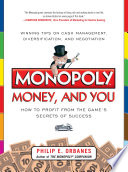Monopoly  Money  and You  How to Profit from the Game   s Secrets of Success