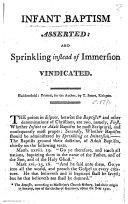 Infant Baptism asserted  and sprinkling instead of immersion vindicated