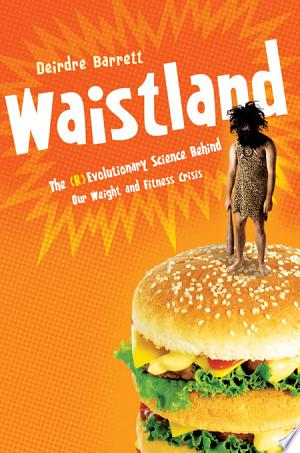 Download Waistland: A (R)evolutionary View of Our Weight and Fitness Crisis Free Books - Read Books