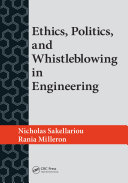 Ethics, Politics, and Whistleblowing in Engineering