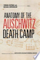 Anatomy of the Auschwitz Death Camp