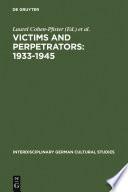 Victims and Perpetrators  1933 1945