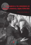 Las mujeres y las emociones en Europa y América. Siglos ...
