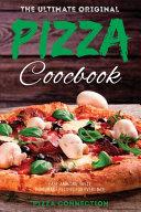 The Ultimate Original Pizza Cookbook