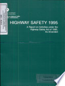 Highway Safety 1995  a Report on Activities Under the Highway Safety Act of 1966  as Amended