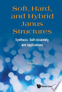 Soft  Hard  And Hybrid Janus Structures  Synthesis  Self assembly  And Applications