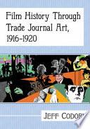 Film History Through Trade Journal Art, 1916-1920