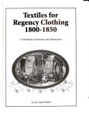 Textiles For Regency Clothing 1800 1850 Book PDF