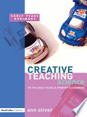 Creative Teaching  Science in the Early Years and Primary Classroom