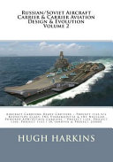 Russian Soviet Aircraft Carrier   Carrier borne Aviation Design   Evolution  Volume 2