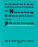 Computer Applications In Nursing Education And Practice