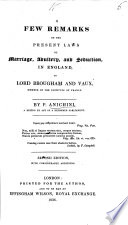 A Few Remarks on the Present Laws of Marriage, Adultery, and Seduction, in England; to Lord Brougham and Vaux