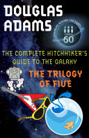 The Hitchhiker's Guide to the Galaxy: The Complete Trilogy of Five