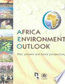 Africa Environment Outlook  : Past, Present and Future Perspectives