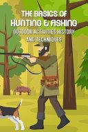 The Basics of Hunting   Fishing