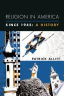 Religion In America Since 1945 Book PDF