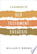 A Handbook to Old Testament Exegesis