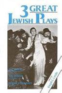 Three Great Jewish Plays