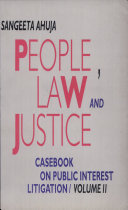 People  Law And Justice  Casebook On Public Interest Litigation  Vol  Ii