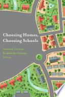 Choosing Homes  Choosing Schools