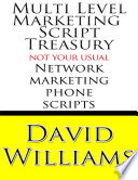 Multi Level Marketing Script Treasury   Not Your Usual Network Marketing Phone Scripts