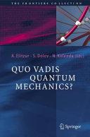 Quo Vadis Quantum Mechanics? [Pdf/ePub] eBook