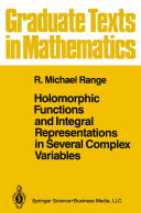 Holomorphic Functions and Integral Representations in Several Complex Variables [Pdf/ePub] eBook