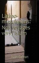 Pdf Latino-Musulmans : Nos voyages vers l'Islam Telecharger