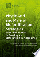Phytic Acid and Mineral Biofortification Strategies