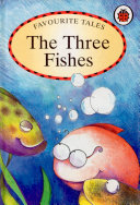 Favourite Tales : Three Fishes