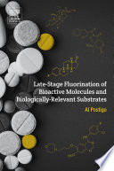 Late Stage Fluorination of Bioactive Molecules and Biologically Relevant Substrates Book