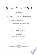 New Zealand The Land Of Health Wealth And Prosperity