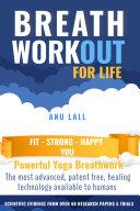 Breath WorkOUT  Powerful Yoga Breathwork for Life