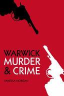 Warwick Murder and Crime
