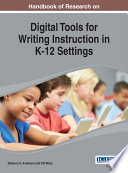 Handbook of Research on Digital Tools for Writing Instruction in K 12 Settings