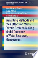 Weighting Methods and their Effects on Multi-Criteria Decision Making Model Outcomes in Water Resources Management