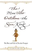 Pdf The Man Who Outshone The Sun King Telecharger