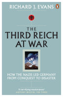 The Third Reich at War: How the Nazis Led Germany from ...