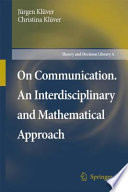 On Communication  An Interdisciplinary and Mathematical Approach