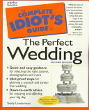 The Complete Idiot s Guide to the Perfect Wedding