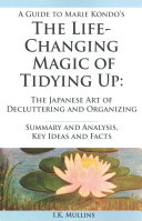 A Guide to Marie Kondo s the Life Changing Magic of Tidying Up Book