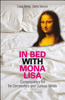 In Bed with Mona Lisa  Contemporary Art for Commuters and Curious Minds