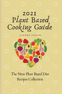 2021 Plant Based Cooking Guide