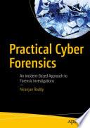 Practical Cyber Forensics