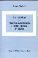 La création des régions autonomes à statut spécial en Italie