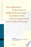 New Approaches To The Study Of Biblical Interpretation In Judaism Of The Second Temple Period And In Early Christianity
