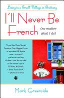 I'll Never Be French (no matter what I do) Pdf/ePub eBook