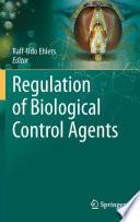 Regulation of Biological Control Agents Book